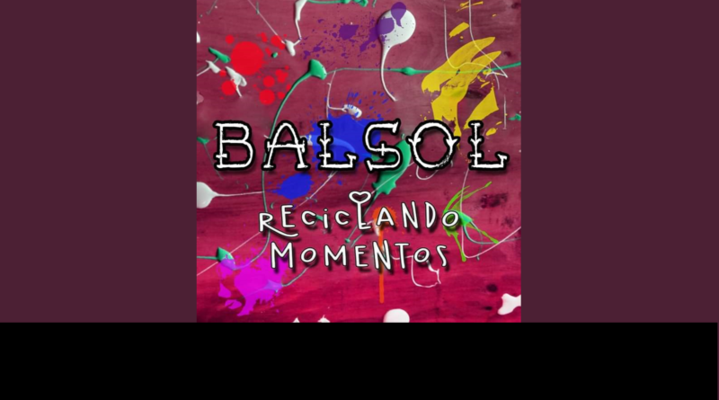 """BALSOL """"Reciclando momentos"""""""